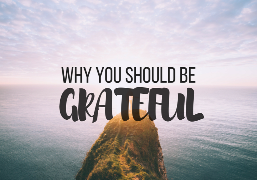 WHY-YOU-SHOULD-BE-GRATEFUL